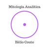 Mitologia Analítica - Vivendo o mito correto