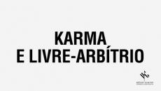 Karma e Livre-arbítrio