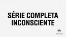 Série Completa - Inconsciente