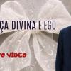 Graça Divina e Ego