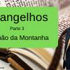 Evangelhos -Sermão da Montanha