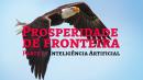 Prosperidade de Fronteira I - Inteligência Artificial