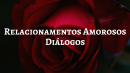 Relacionamentos afetivos - Diálogos