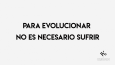 Para evolucionar no es necesario sufrir
