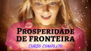 Série Completa - Prosperidade de Fronteira