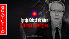 Igreja Cristã de Aton - Ciência e Religião