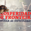 Prosperidade de Fronteira III - Superar as dificuldades