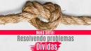 Resolvendo problemas - Dívidas