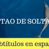 O Tao de Soltar -  Subtítulos en español