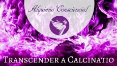 Transcender a Calcinatio